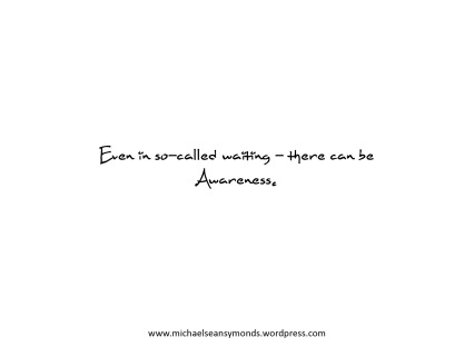 Even In Waiting. michael sean symonds