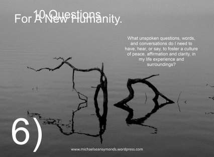 10 Questions For A New Humanity, #6