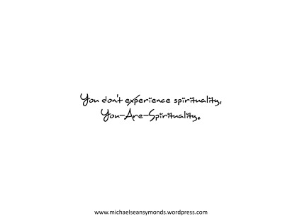 You-Are-Spirituality.michael sean symonds