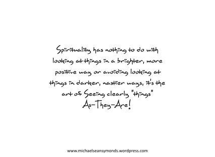 Seeing Clearly Things As They Are. michael sean symonds