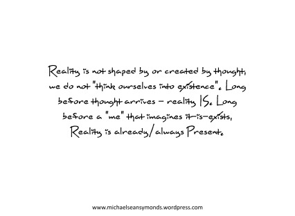 Reality Is Always Present. michael sean symonds